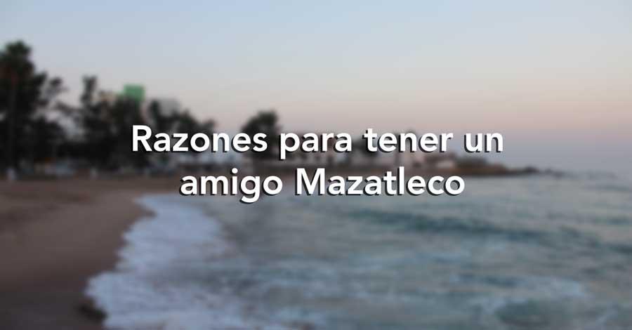 razones-amigo-mazatleco
